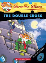 The Double Cross : Geronimo Stilton Mini Mystery : Book 5 - Geronimo Stilton