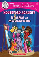 Drama at Mouseford : #1 Drama at Mouseford Academy - Thea Stilton