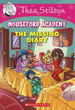 Thea Stilton Mouseford Academy : #2 Missing Diary - Thea Stilton