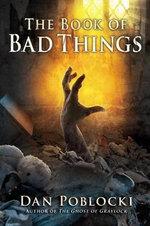 The Book of Bad Things - Dan Poblocki