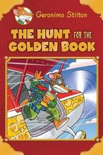 The Hunt for the Golden Book : Geronimo Stilton Special Edition - Geronimo Stilton