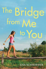 The Bridge From Me to You - Lisa Schroeder