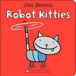 Robot Kitties : An Up & Down Book - Jim Benton