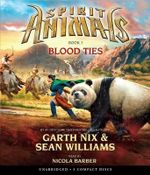 Spirit Animals Book 3 : Blood Ties - Audio - Garth Nix