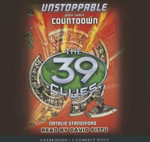 The 39 Clues : Unstoppable Book 3: Countdown - Audio Library Edition - Natalie Standiford