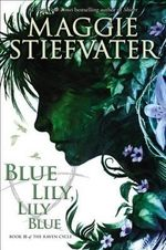 Blue Lily, Lily Blue : Book 3 - Audio - Maggie Stiefvater