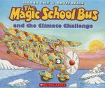 The Magic School Bus and the Climate Challenge : Magic School Bus (Paperback) - Joanna Cole