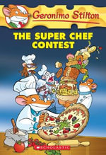 Geronimo Stilton #58 : The Super Chef Contest - Geronimo Stilton