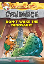 Don't Wake the Dinosaur! : Geronimo Stilton Cavemice : Book 6  - Geronimo Stilton