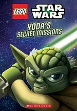 Lego Star Wars : Yoda's Secret Missions (Chapter Book #1) - Ace Landers