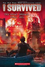 I Survived #11 : I Survived the Great Chicago Fire, 1871 - Lauren Tarshis