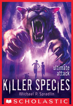Killer Species #4 : Ultimate Attack - Michael P. Spradlin
