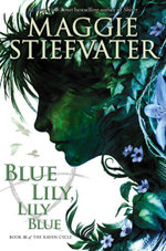 The Raven Cycle #3 : Blue Lily, Lily Blue - Maggie Stiefvater