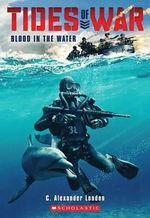 Tides of War #1 : Blood in the Water - C Alexander London