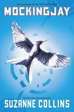 Mockingjay (the Final Book of the Hunger Games) : Hunger Games - Suzanne Collins