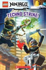 Techno Strike! : Lego Ninjago : Masters of Spinjitzu - Kate Howard