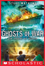 Ghosts of War #1 : The Secret of Midway - Steve Watkins