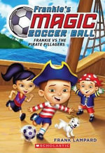 Frankie vs. the Pirate Pillagers : Frankie's Magic Soccer Ball - Frank Lampard