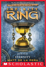 Infinity Ring Book 8 : Eternity - Matt de la Peña