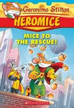 Mice to the Rescue! : #1 Mice to the Rescue! - Geronimo Stilton