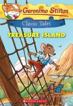 Treasure Island : Geronimo Stilton Classic Tales - Geronimo Stilton