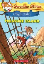 Treasure Island : Geronimo Stilton Classic Tales - Geronimo Stilton