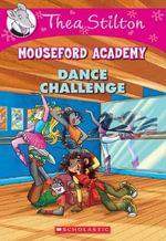Dance Challenge : Thea Stilton Mouseford Academy : Book 4 - Thea Stilton