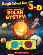 Magic School Bus 3-D : Journey Through the Solar System - Joanna Cole