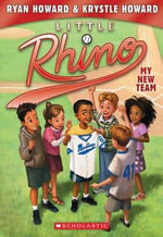Little Rhino #1 : My New Team - Library Edition - Ryan Howard