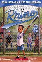 Little Rhino #2 : The Best Bat - Ryan Howard