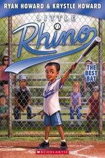 Little Rhino #2 : The Best Bat - Library Edition - Ryan Howard