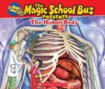 Magic School Bus Presents : The Human Body - Joanna Cole
