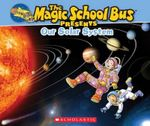 Magic School Bus Presents : Our Solar System - Joanna Cole