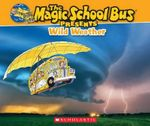 Magic School Bus Presents : Wild Weather - Joanna Cole