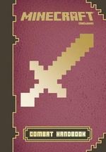 Minecraft: Combat Handbook : An Official Mojang Book - Scholastic, Inc.