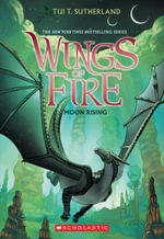 Wings of Fire Book Six : Moon Rising - Tui T Sutherland