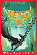 Wings of Fire Book Six : Moon Rising - Tui T. Sutherland