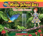 Magic School Bus Presents : The Rainforest a Nonfiction Companion to the Original Magic School Bus Series - Joanna Cole