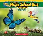 Magic School Bus Presents: Insects : A Nonfiction Companion to the Original Magic School Bus Series - Joanna Cole