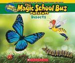 Magic School Bus Presents : Insects a Nonfiction Companion to the Original Magic School Bus Series - Joanna Cole