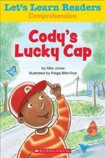 Let's Learn Readers : Cody's Lucky Cap - Scholastic Teaching Resources