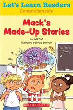 Let's Learn Readers : Mack's Made-Up Stories - Scholastic Teaching Resources