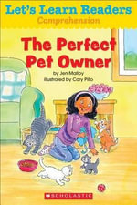 Let's Learn Readers : The Perfect Pet Owner - Scholastic Teaching Resources