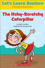 Let's Learn Readers : The Itchy-Scratchy Caterpillar - Scholastic Teaching Resources