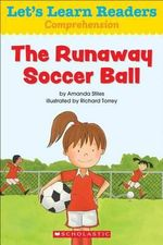 Let's Learn Readers : The Runaway Soccer Ball - Scholastic Teaching Resources