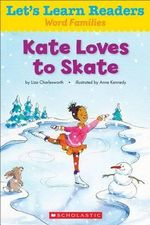 Let's Learn Readers : Kate Loves to Skate - Scholastic Teaching Resources