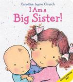I Am a Big Sister - Caroline Jayne Church