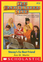 The Baby-Sitters Club #51 : Stacey's Ex-Best Friend - Ann M. Martin