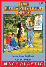 The Baby-Sitters Club #57 : Dawn Saves the Planet - Ann M. Martin