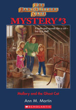 The Baby-Sitters Club Mysteries #3 : Mallory and the Ghose Cat - Ann M. Martin